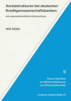 Anreizstrukturen bei deutschen Kreditgenossenschaftsbanken von Mueller,  Willi