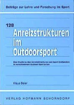Anreizstrukturen im Outdoorsport von Beier,  Klaus