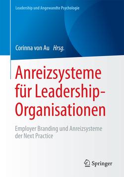 Anreizsysteme für Leadership-Organisationen von von Au,  Corinna