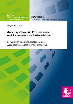 Anreizsysteme für Professorinnen und Professoren an Universitäten von Tadsen,  Wögen N.