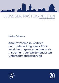 Anreizsysteme in Vertrieb und Underwriting eines Rückversicherungsunternehmens als Instrument der wertorientierten Unternehmenssteuerung von Sokolova,  Marina, Wagner,  Fred