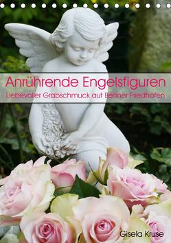 Anrührende Engelsfiguren (Tischkalender 2019 DIN A5 hoch) von Kruse,  Gisela