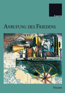 Anrufung des Friedens von Chromik,  Therese, Heimann,  Bodo