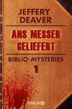 Ans Messer geliefert von Deaver,  Jeffery, Visintini,  Silvia