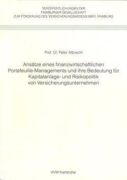 Ansätze eines finanzwirtschaftlichen Portefeuille-Managements und ihre Bedeutung für Kapitalanlage- und Risikopolitik von Versicherungsunternehmen von Albrecht,  Peter