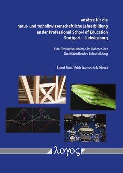 Ansätze für die natur- und technikwissenschaftliche Lehrerbildung an der Professional School of Education Stuttgart — Ludwigsburg von Starauschek,  Erich, Zinn,  Bernd