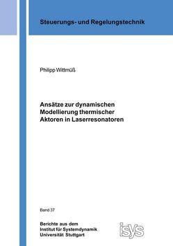 Ansätze zur dynamischen Modellierung thermischer Aktoren in Laserresonatoren von Wittmüß,  Philipp