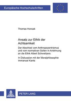 Ansatz zur Ethik der Achtsamkeit von Honsak,  Thomas