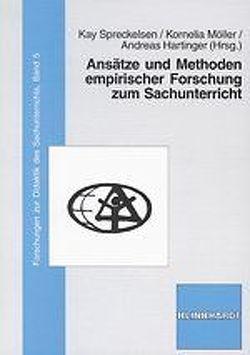 Ansätze und Methoden empirischer Forschung zum Sachunterricht von Hartinger,  Andreas, Möller,  Kornelia, Spreckelsen,  Kay