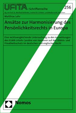 Ansätze zur Harmonisierung des Persönlichkeitsrechts in Europa von Lehr,  Matthias