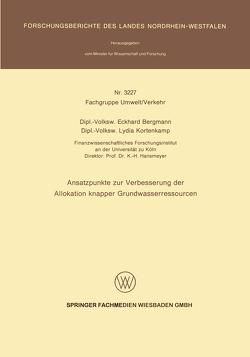 Ansatzpunkte zur Verbesserung der Allokation knapper Grundwasserressourcen von Bergmann,  Eckhard, Kortenkamp,  Lydia