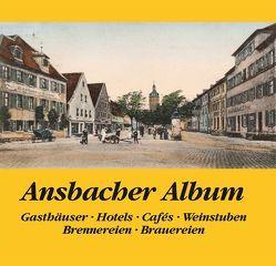 Ansbacher Album, Gasthäuserm Hotels, Cafes, Weinstuben, Brennereien, Brauereien von Schötz,  Hartmut