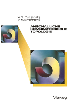 Anschauliche kombinatorische Topologie von Boltjanskij,  VladimirG.