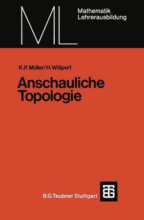 Anschauliche Topologie von Müller,  Kurt Peter, Wölpert,  Heinrich