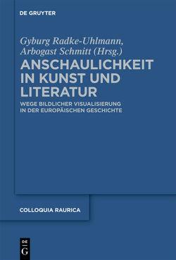 Anschaulichkeit in Kunst und Literatur von Radke-Uhlmann,  Gyburg, Schmitt,  Arbogast