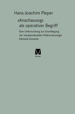 """""""Anschauung"""" als operativer Begriff von Pieper,  Hans J"""