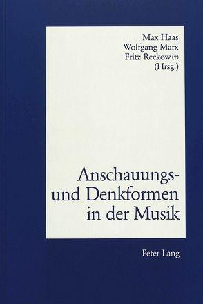 Anschauungs- und Denkformen in der Musik von Haas,  Max, Marx,  Wolfgang, Reckow,  Fritz
