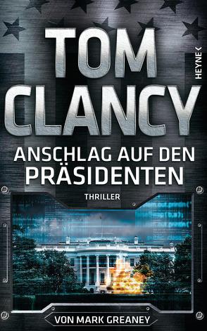 Anschlag auf den Präsidenten von Clancy,  Tom, Dürr,  Karlheinz, Greaney,  Mark, Pfleiderer,  Reiner