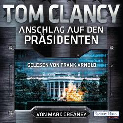 Anschlag auf den Präsidenten von Arnold,  Frank, Clancy,  Tom, Dürr,  Karlheinz, Pfleiderer,  Reiner