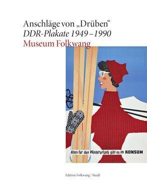 """Anschläge von """"Drüben"""". DDR-Plakate 1949–1990 von Museum Folkwang,  Museum"""