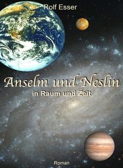 Anselm und Neslin in Raum und Zeit von Esser,  Rolf
