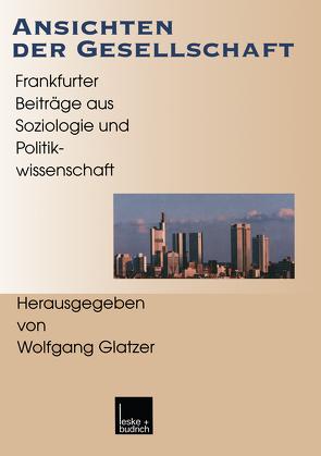 Ansichten der Gesellschaft von Glatzer,  Wolfgang