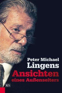 Ansichten eines Außenseiters von Lingens,  Peter Michael