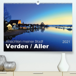 Ansichten meiner Stadt – Verden Aller (Premium, hochwertiger DIN A2 Wandkalender 2021, Kunstdruck in Hochglanz) von Bade,  Uwe