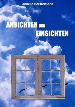 Ansichten und Einsichten von Borstelmann,  Annelie