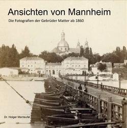 Ansichten von Mannheim von Manteufel,  Holger