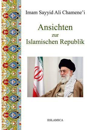 Ansichten zur Islamischen Republik von Chamene'i,  Imam Sayyid Ali