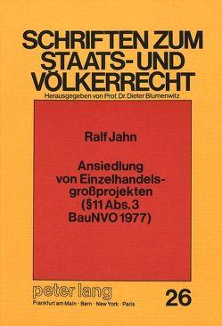 Ansiedlung von Einzelhandelsgrossprojekten ( 11 Abs. 3 BauNVO 1977) von Jahn,  Ralf