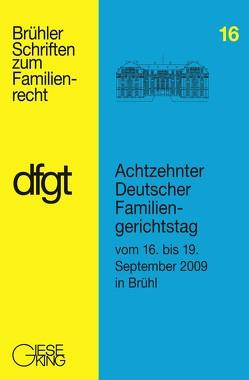 Ansprachen und Referate : Berichte und Ergebnisse der Arbeitskreise / Achtzehnter Deutscher Familiengerichtstag vom 16. bis 19. September in Brühl