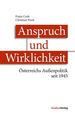 Anspruch und Wirklichkeit von Cede,  Franz, Prosl,  Christian