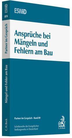 Ansprüche bei Mängeln und Fehlern am Bau von Evangelischen Bundesverband für Immobilienwesen in Wissenschaft und Praxis