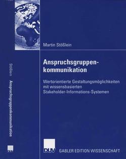 Anspruchsgruppenkommunikation von Mertens,  Prof. Dr. Dr. h.c. mult., Stößlein,  Martin