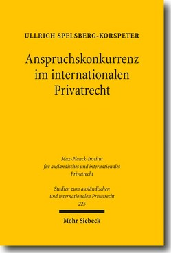 Anspruchskonkurrenz im internationalen Privatrecht von Spelsberg-Korspeter,  Ullrich