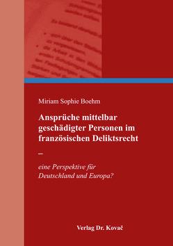 Ansprüche mittelbar geschädigter Personen im französischen Deliktsrecht – von Boehm,  Miriam Sophie