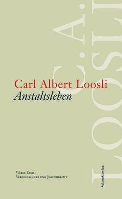 Anstaltsleben von Lerch,  Fredi, Loosli,  Carl Albert, Marti,  Erwin