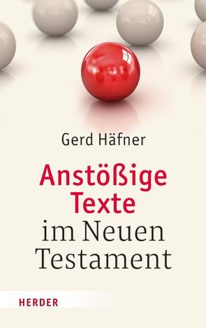 Anstößige Texte im Neuen Testament von Häfner,  Gerd