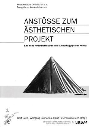 Anstösse zum Ästhetischen Projekt von Burmeister,  Hans P, Selle,  Gert, Zacharias,  Wolfgang
