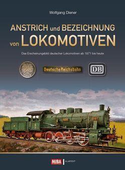 Anstrich und Bezeichnung von Lokomotiven von Diener,  Wolfgang