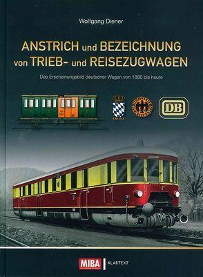 Anstrich und Bezeichnung von Trieb- und Reisezugwagen von Diener,  Wolfgang
