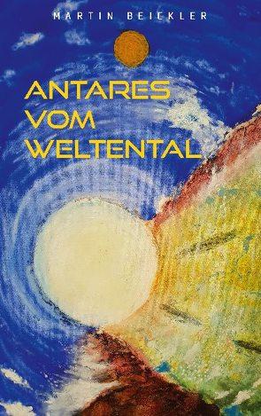 Antares vom Weltental von Beickler,  Martin