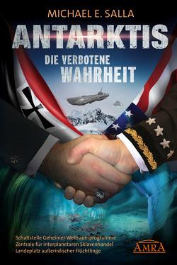 ANTARKTIS – DIE VERBOTENE WAHRHEIT von Salla,  Michael E.