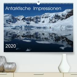 Antarktische Impressionen (Premium, hochwertiger DIN A2 Wandkalender 2020, Kunstdruck in Hochglanz) von Geschke,  Sabine