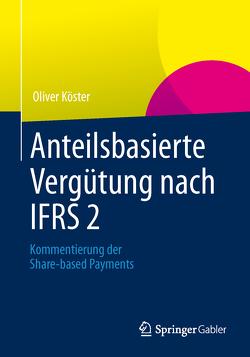 Anteilsbasierte Vergütung nach IFRS 2 von Köster,  Oliver