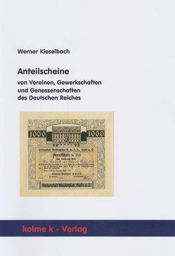 Anteilscheine von Vereinen, Gewerkschaften und Genossenschaften des Deutschen Reiches von Kieselbach,  Werner