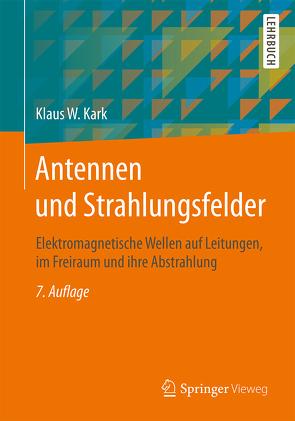 Antennen und Strahlungsfelder von Kark,  Klaus W.