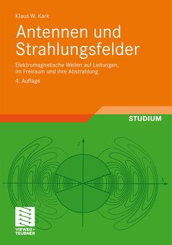 Antennen und Strahlungsfelder von Kark,  Klaus